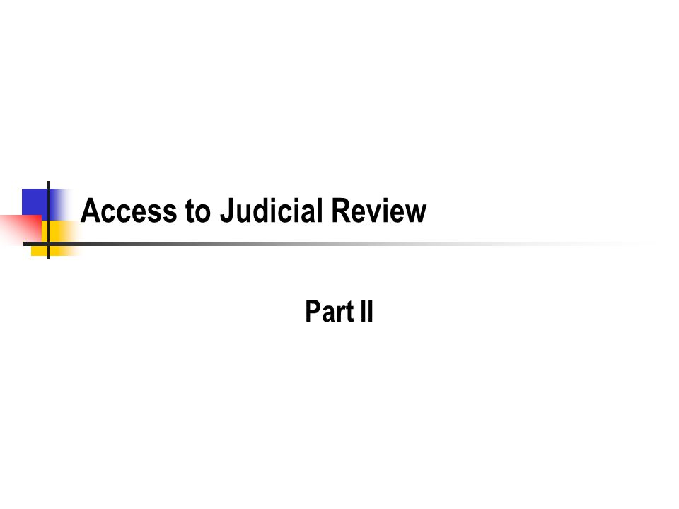 Access to Judicial Review Part II