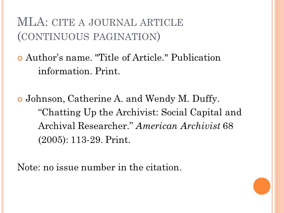 MLA: CITE A JOURNAL ARTICLE ( CONTINUOUS PAGINATION ) Author's name.