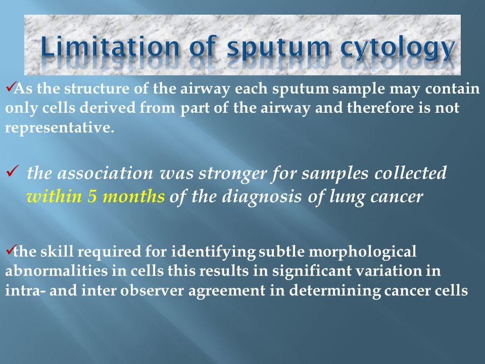 Sputum contains exfoliated airway epithelial cells and morphological analysis of sputum by cytology has been used for the early diagnosis of lung canc