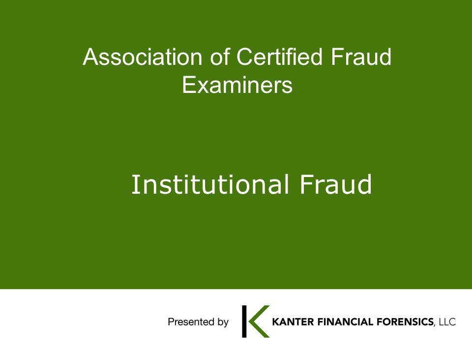 Association of Certified Fraud Examiners Institutional Fraud