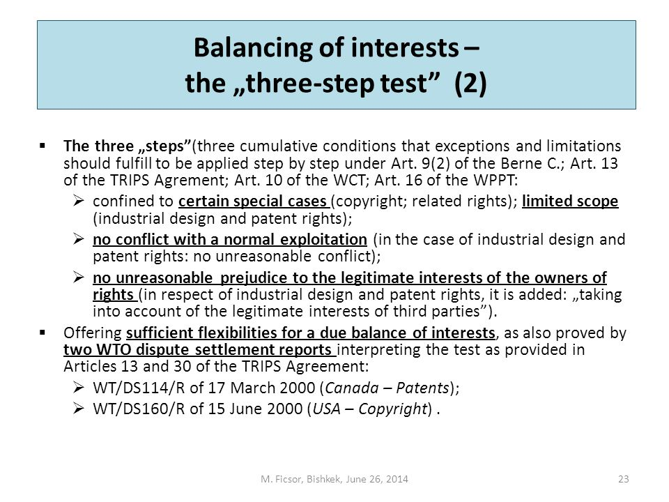 "Balancing of interests – the ""three-step test (2)  The three ""steps (three cumulative conditions that exceptions and limitations should fulfill to be applied step by step under Art."