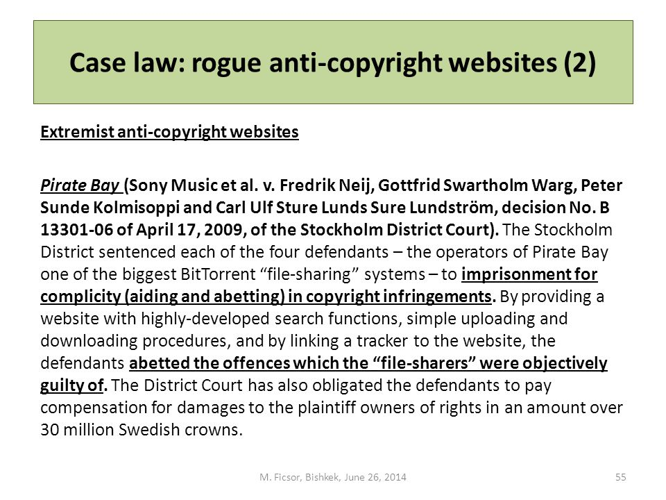 Case law: rogue anti-copyright websites (2) Extremist anti-copyright websites Pirate Bay (Sony Music et al.