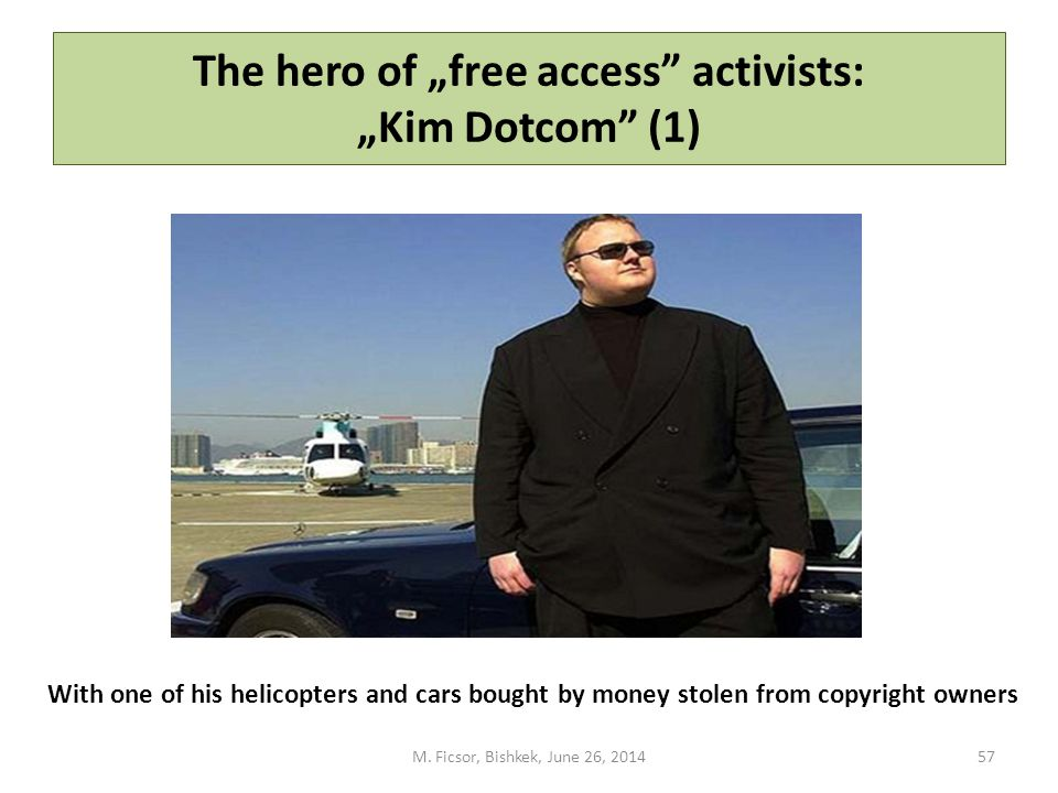 "The hero of ""free access activists: ""Kim Dotcom (1) M."