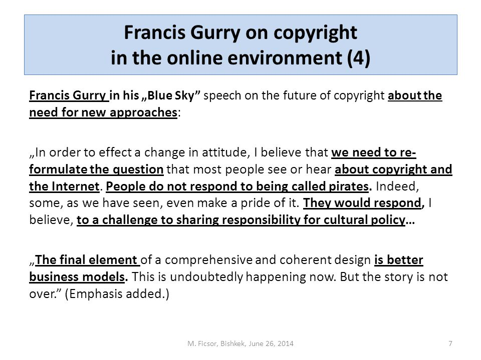 "Francis Gurry on copyright in the online environment (5) Francis Gurry in his ""Blue Sky speech on the future of copyright about the decisive role of online intermediaries: ""I believe that the question of… the responsibility of intermediaries is paramount."