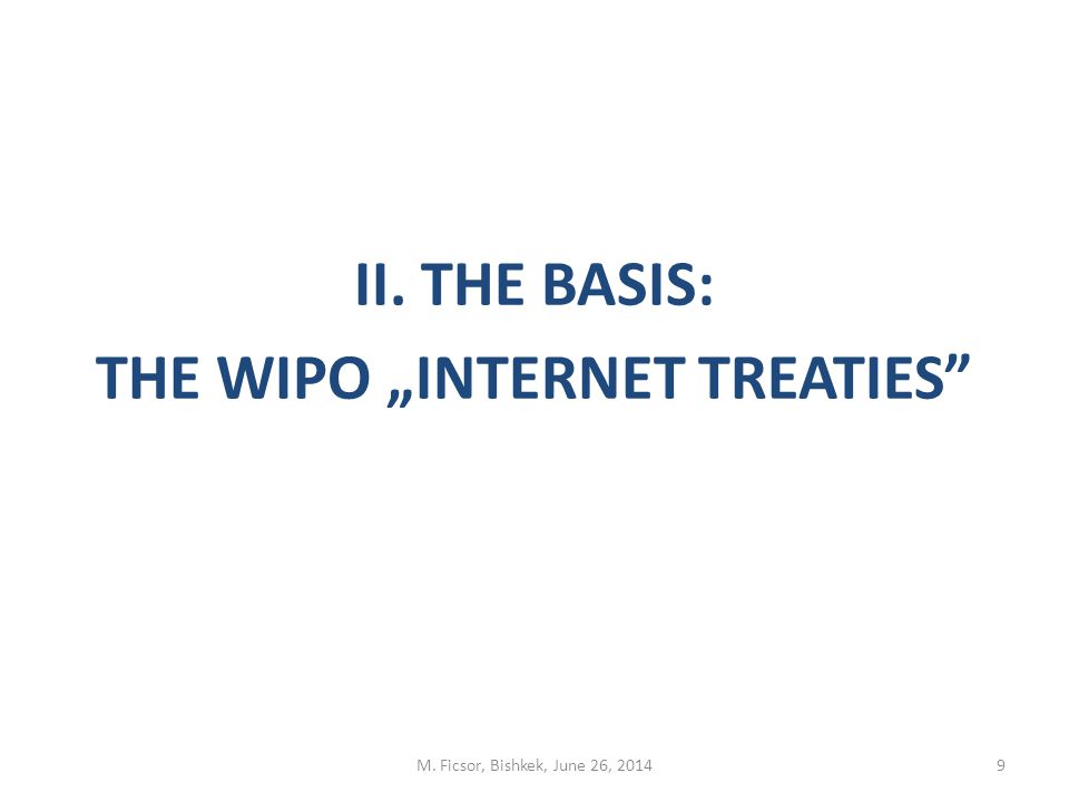 "The WIPO ""Internet Treaties (1)  The WIPO ""Internet Treaties adopted in Geneva on December 21, 1996  the WIPO Copyright Treaty (WCT) entered into force on March 6, 2002 number of Contracting Parties on January 30, 2014: 91."