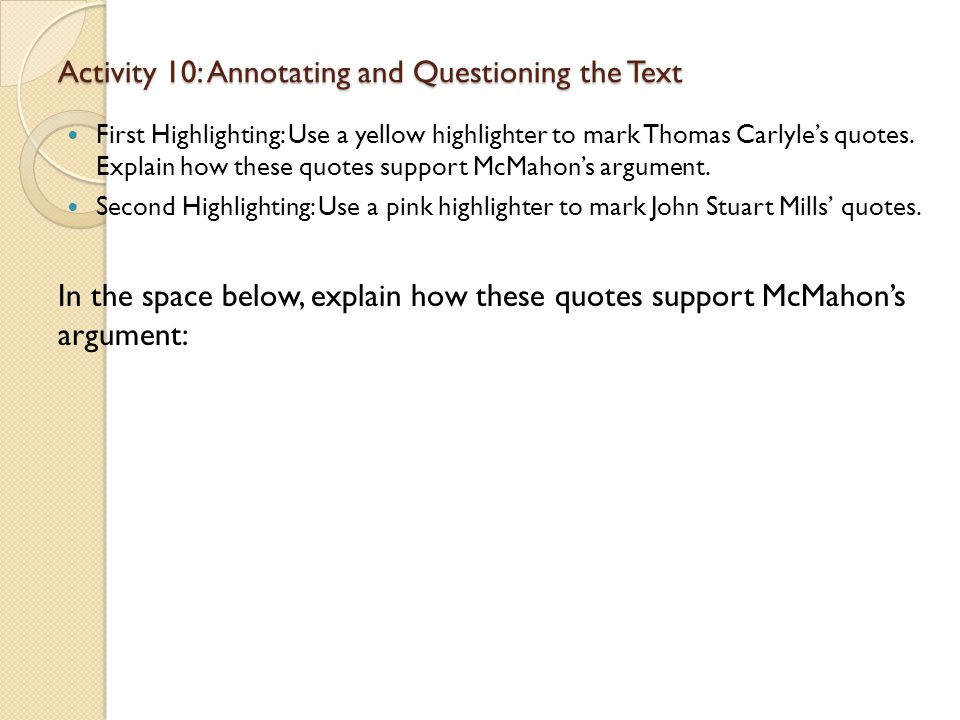 Activity 10: Annotating and Questioning the Text First Highlighting: Use a yellow highlighter to mark Thomas Carlyle's quotes. Explain how these quote