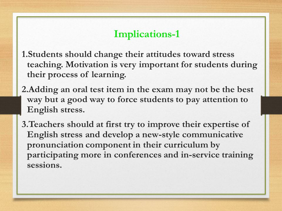 1.Students should change their attitudes toward stress teaching.