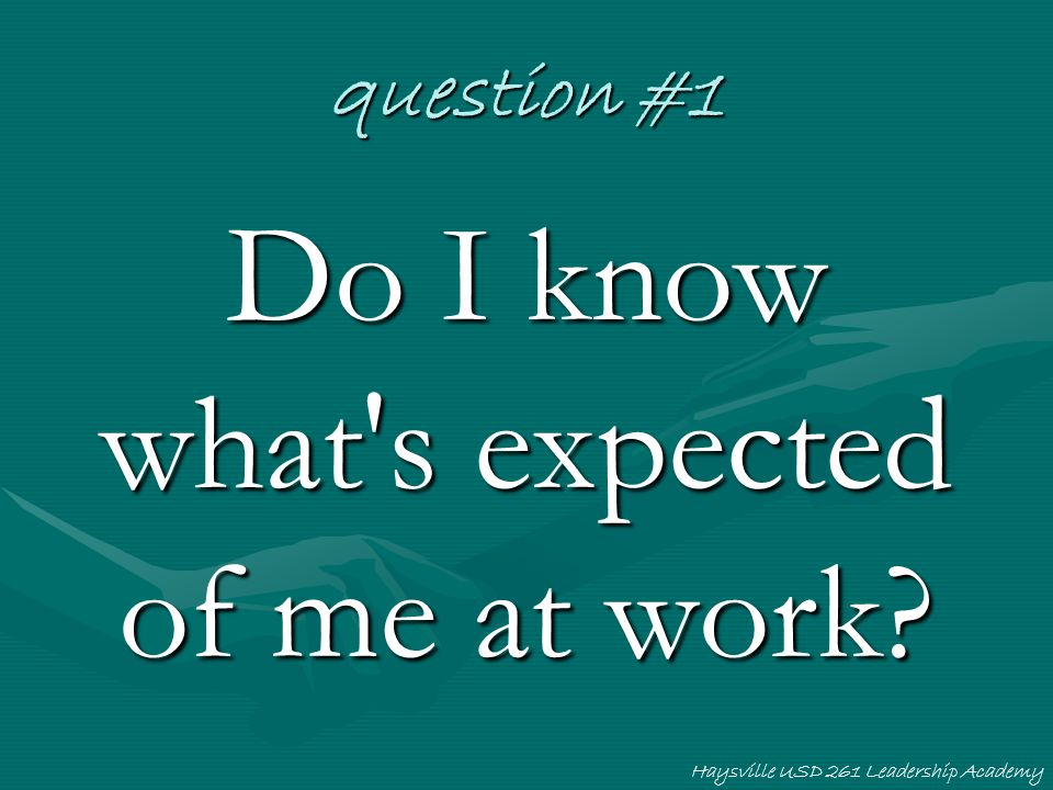 Haysville USD 261 Leadership Academy question #1 Do I know what's expected of me at work?