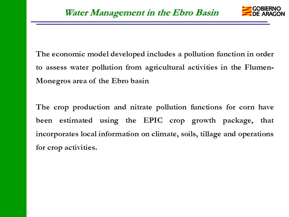 Water Management in the Ebro Basin The economic model developed includes a pollution function in order to assess water pollution from agricultural act