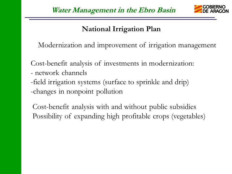 Water Management in the Ebro Basin National Irrigation Plan Modernization and improvement of irrigation management Cost-benefit analysis of investment