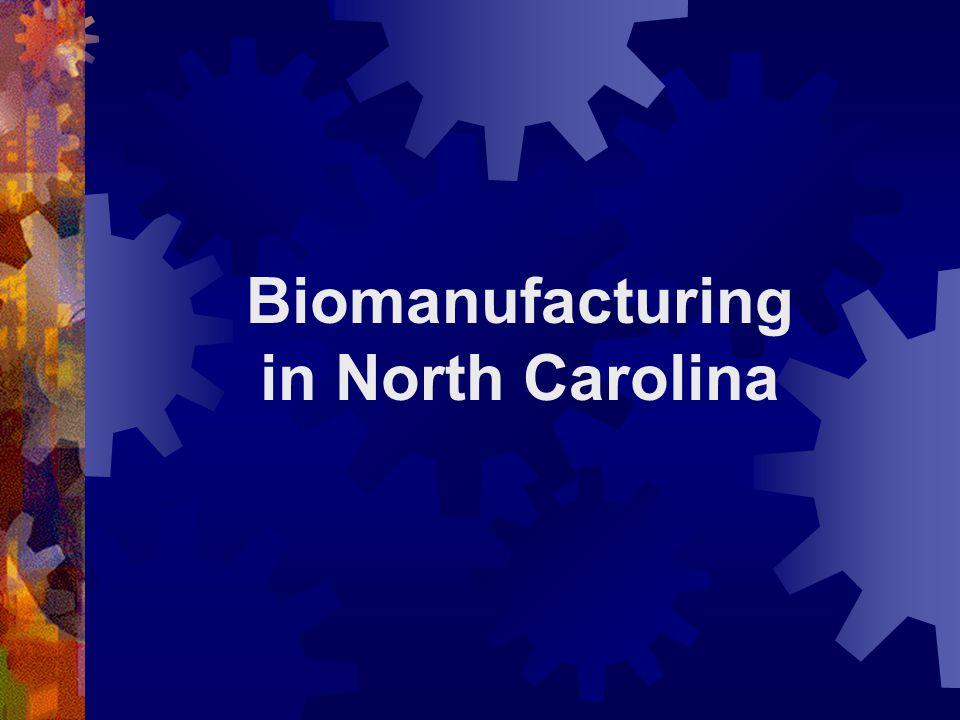 Biomanufacturing in North Carolina