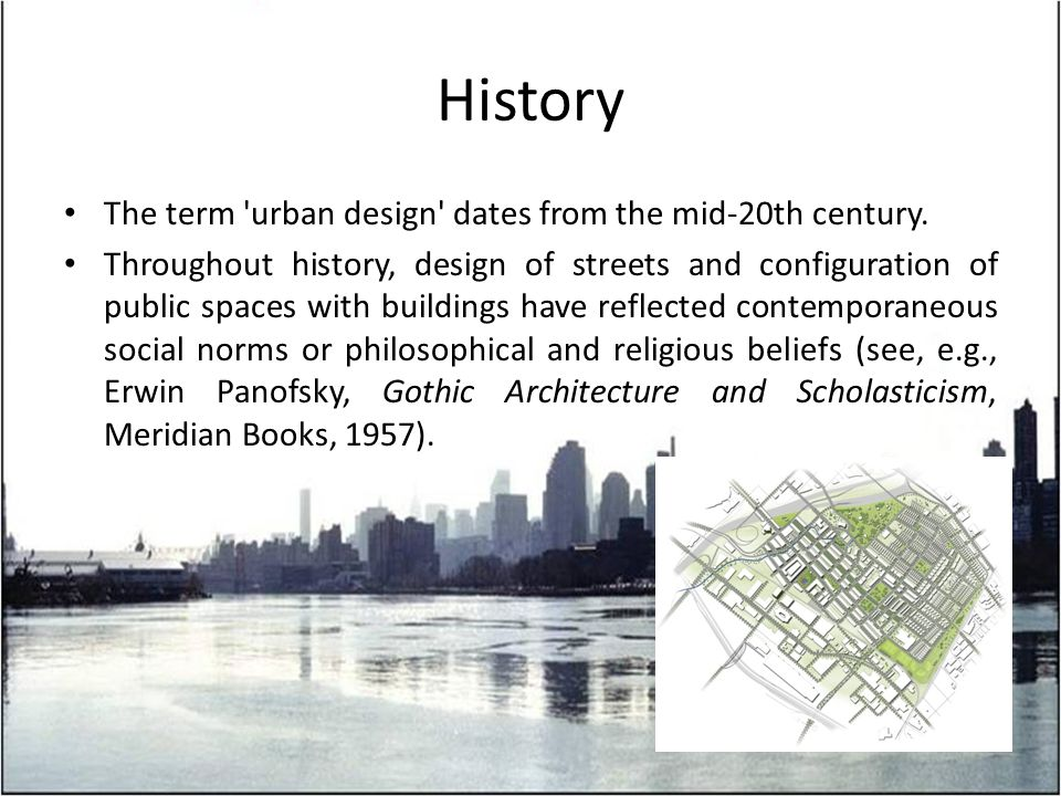 History The term urban design dates from the mid-20th century.