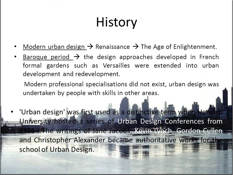 Modern urban design  Renaissance  The Age of Enlightenment.