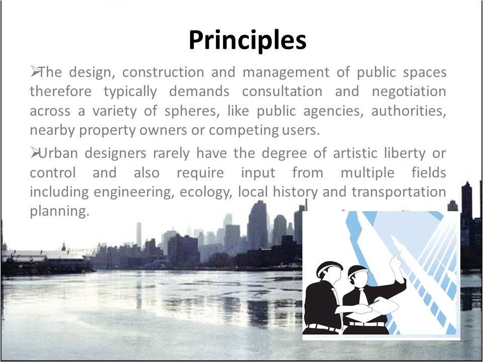  The design, construction and management of public spaces therefore typically demands consultation and negotiation across a variety of spheres, like public agencies, authorities, nearby property owners or competing users.