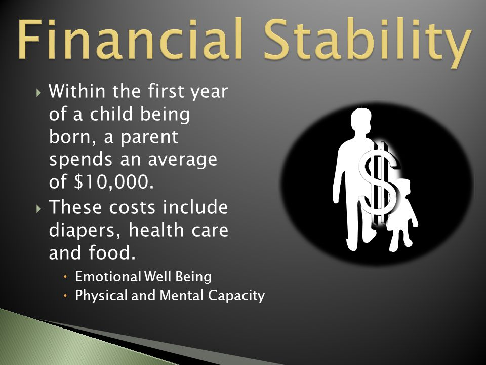  Within the first year of a child being born, a parent spends an average of $10,000.