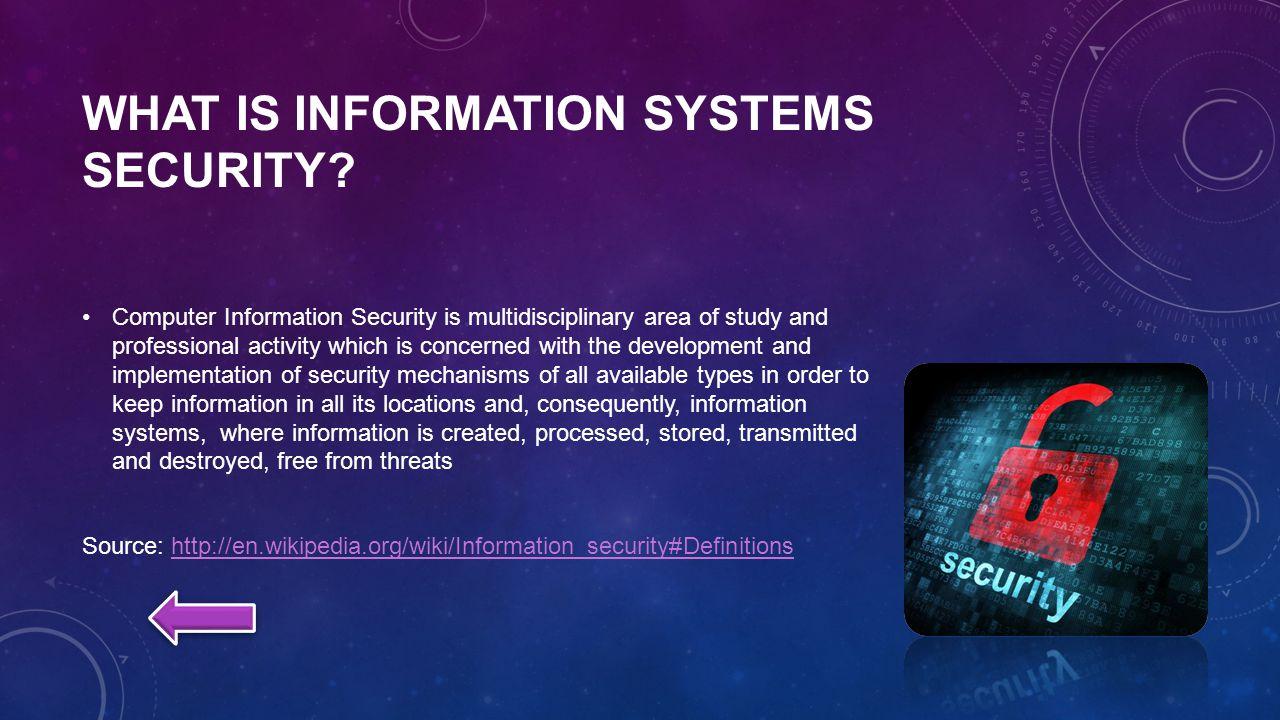 SOURCE CREDITS http://en.wikipedia.org/wiki/Information_security#Definitions http://en.wikipedia.org/wiki/Data_breach http://it.ucmerced.edu/security/information-security-awareness-training/what-computer-security http://energy.gov/sites/prod/files/Brase-LLNL-SEAB.10.11.pdf