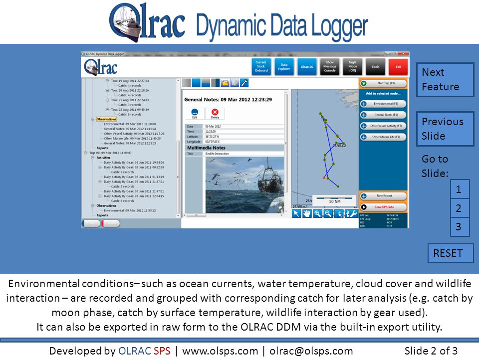 OLRAC Dynamic Data Manager (DDM) is an advanced, web-based software solution for monitoring vessel activity from anywhere in the world.