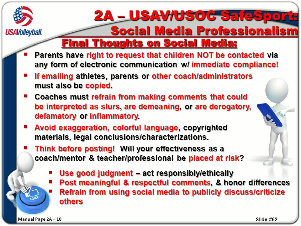 Slide #62 Final Thoughts on Social Media:  Parents have right to request that children NOT be contacted via any form of electronic communication w/ immediate compliance.