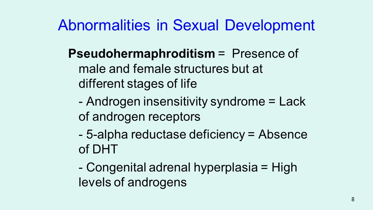 9 Abnormalities in Sexual Development The degree to which pseudohermaphroditism disturbs the individual depends as much on society as it does on genetics.