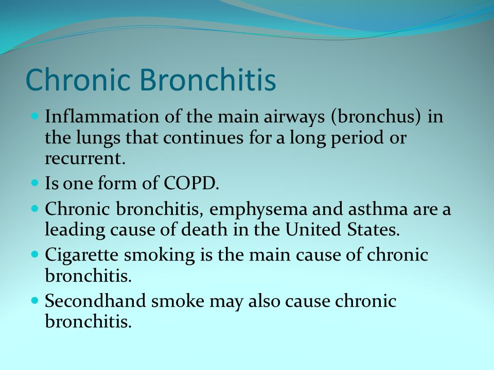 Symptoms of chronic bronchitis Cough that produces mucus (sputum), which may be blood streaked Shortness of breath aggravated by exertion or mild activity Frequent respiratory infections that worsen symptoms Wheezing Fatigue Ankle, foot and leg edema Headaches