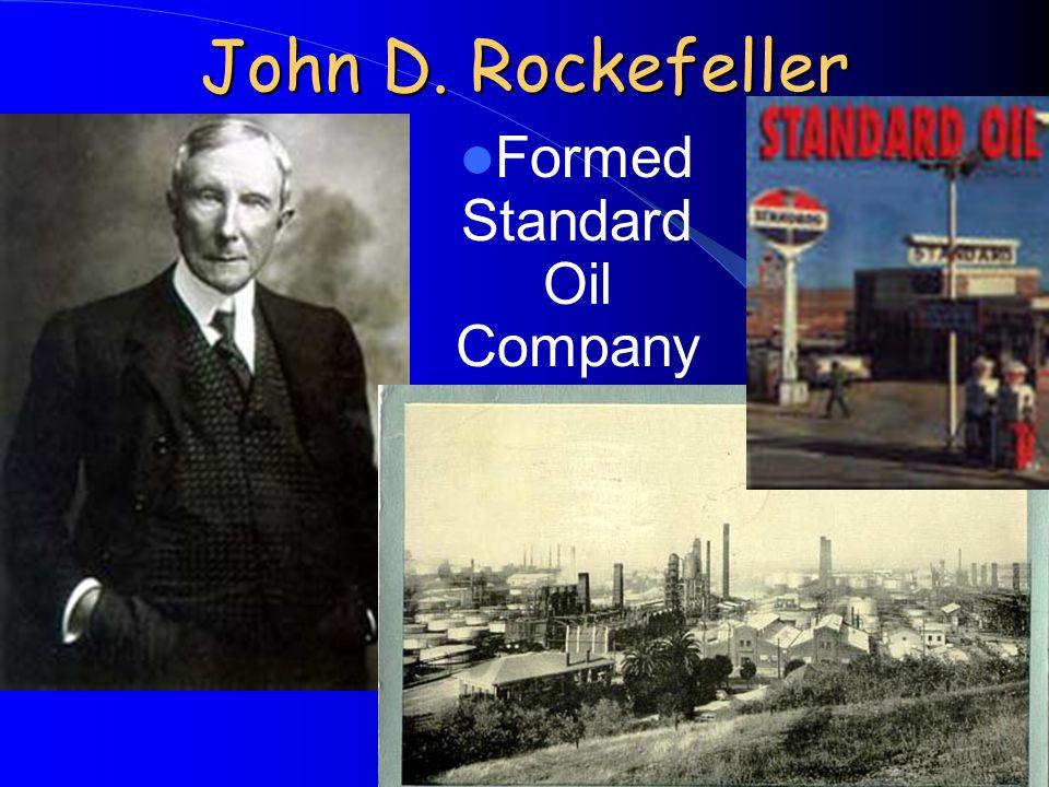 John D. Rockefeller Formed Standard Oil Company
