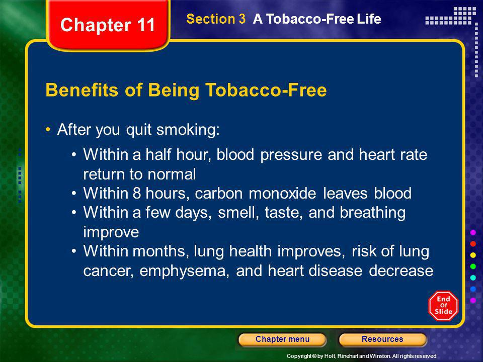 Copyright © by Holt, Rinehart and Winston. All rights reserved. ResourcesChapter menu Section 3 A Tobacco-Free Life Benefits of Being Tobacco-Free Aft
