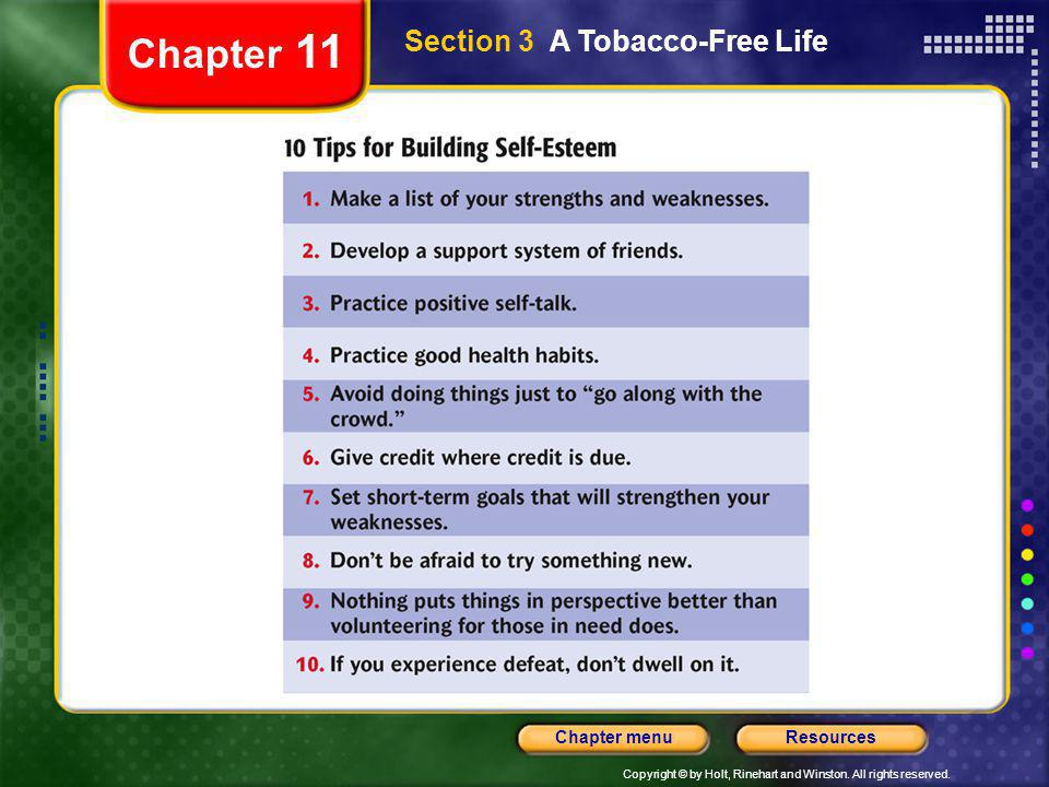 Copyright © by Holt, Rinehart and Winston. All rights reserved. ResourcesChapter menu Section 3 A Tobacco-Free Life Chapter 11