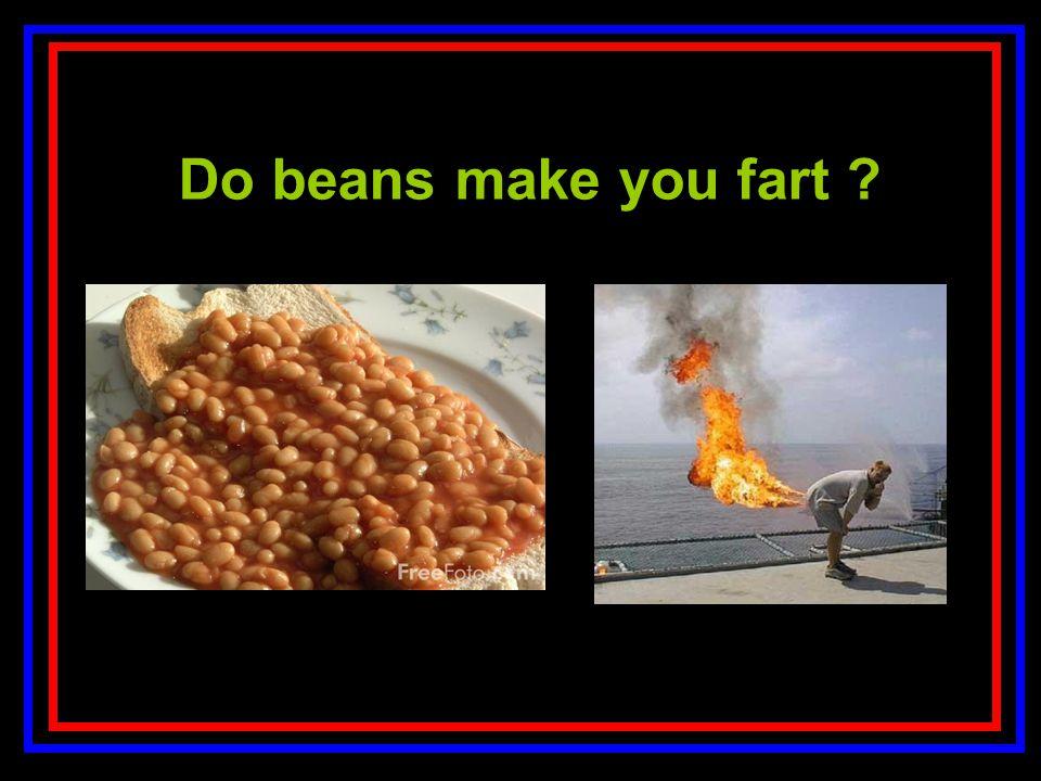 Toa Do beans make you fart