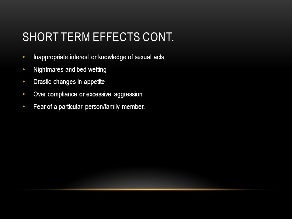 SHORT TERM EFFECTS CONT.
