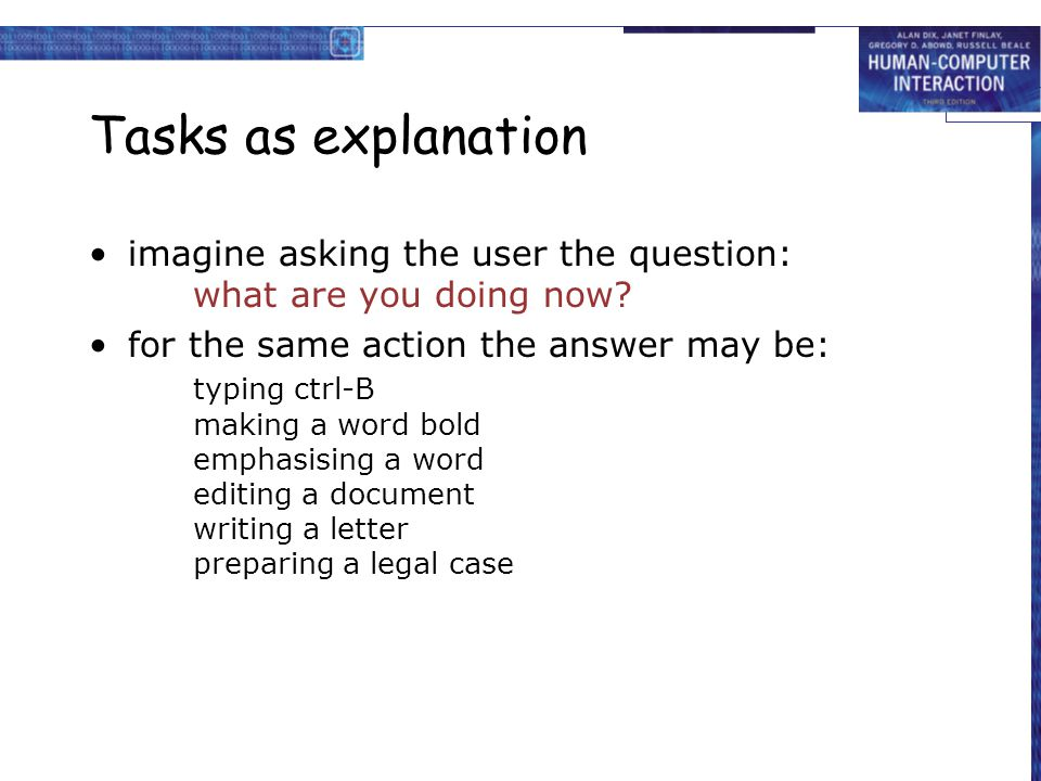 Tasks as explanation imagine asking the user the question: what are you doing now.