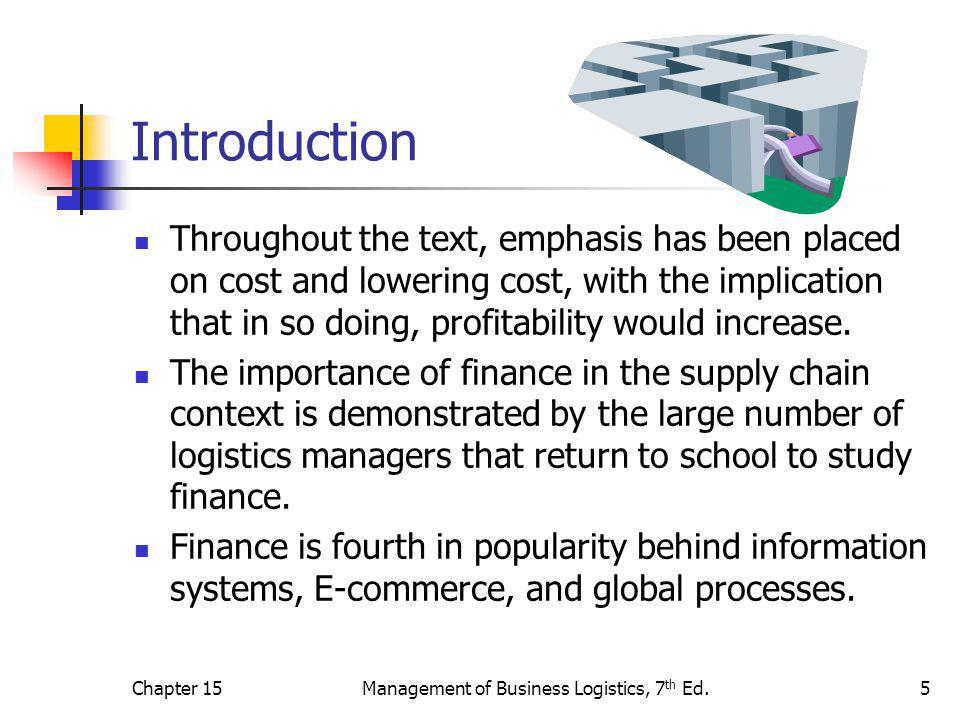 Chapter 15Management of Business Logistics, 7 th Ed.26 Financial Impact of Supply Chain Decisions Inventory reduction of 10% results in: Figure 15-7 compares results to CBL's 2000 performance.