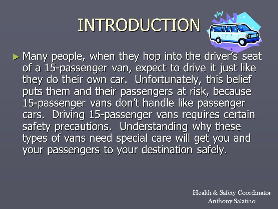 CAUSE FOR CONCERN Numerous 15-passenger vans have been involved in fatal crashes, a fact which has raised many concerns about these vehicles.