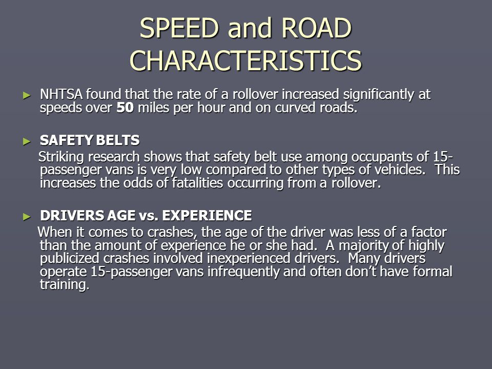 COMMON CAUSES of ROLLOVER ► Rollover crashes can be deadly, so it's important to know the common situations that cause the majority of 15-passenger van rollovers.
