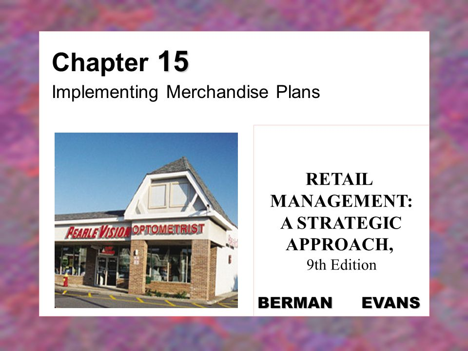 15-2 Chapter Objectives  To describe the steps in the implementation of merchandise plans: gathering information, selecting and interacting with merchandise sources, evaluation, negotiation, concluding purchases, receiving and stocking merchandise, reordering, and re-evaluation  To examine the prominent roles of logistics and inventory management in the implementation of merchandise plans