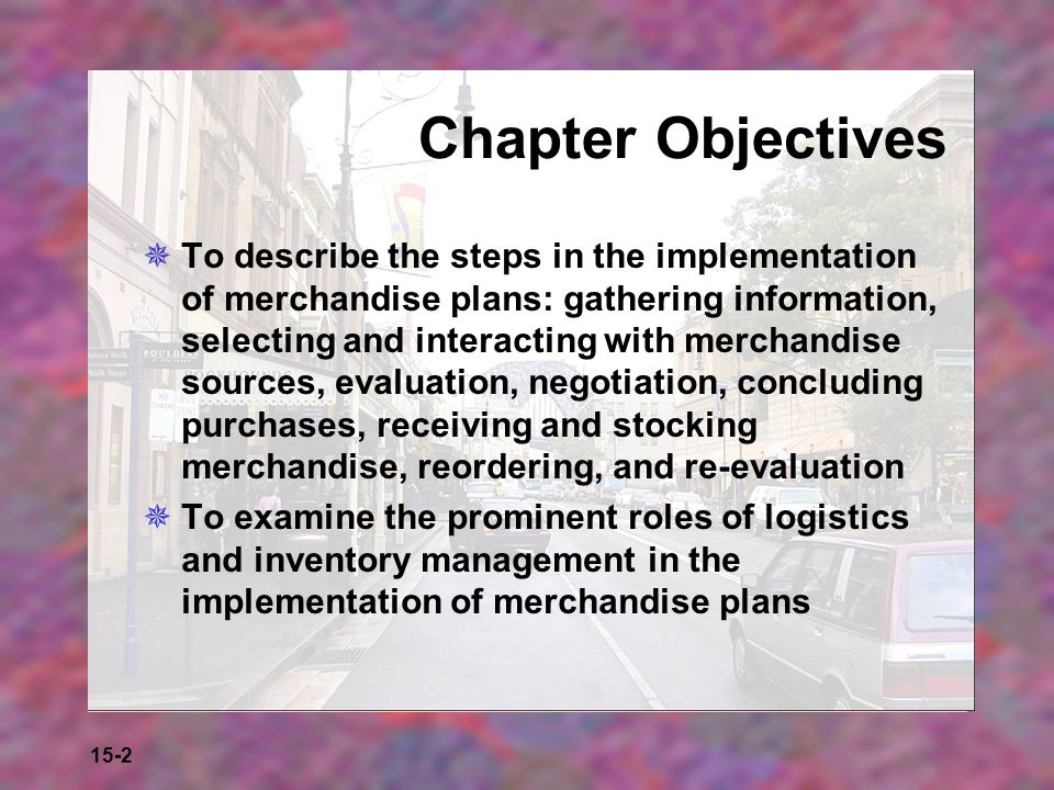 15-23 Problems Balancing Inventory Levels  The retailer wants to be appealing and never lose a sale by being out of stock; it does not want to be stuck with excess merchandise  What fad merchandise and how much should be carried.