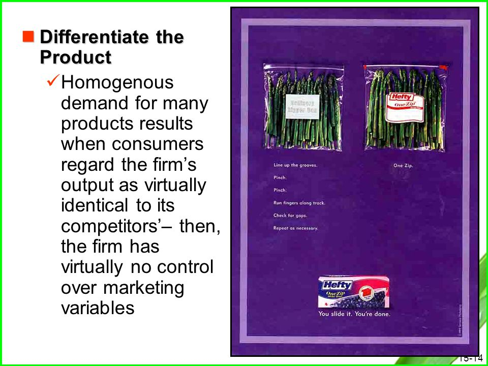 15-14 Differentiate the Product Differentiate the Product Homogenous demand for many products results when consumers regard the firm's output as virtu