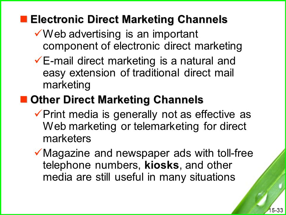15-33 Electronic Direct Marketing Channels Electronic Direct Marketing Channels Web advertising is an important component of electronic direct marketi