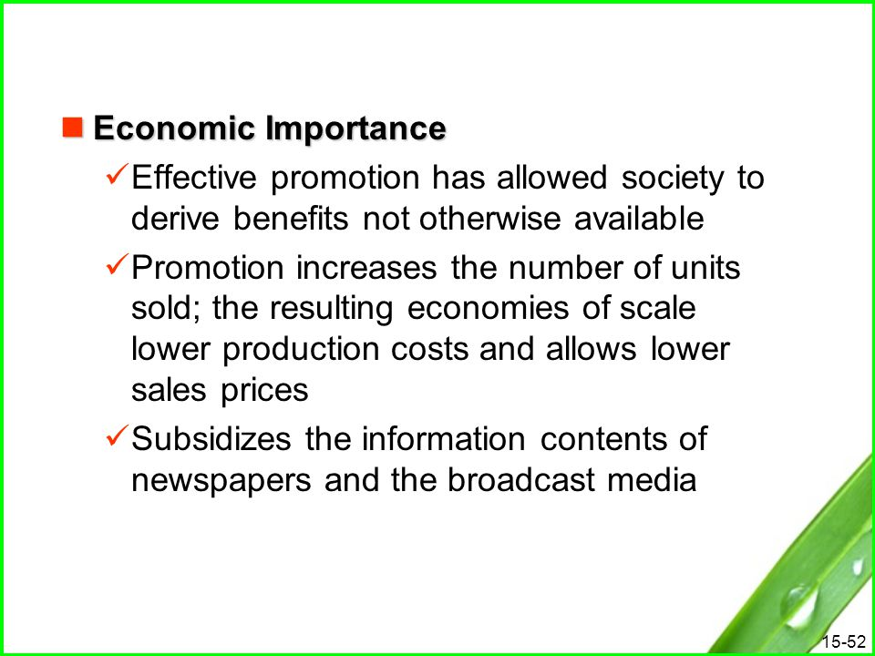 15-52 Economic Importance Economic Importance Effective promotion has allowed society to derive benefits not otherwise available Promotion increases t