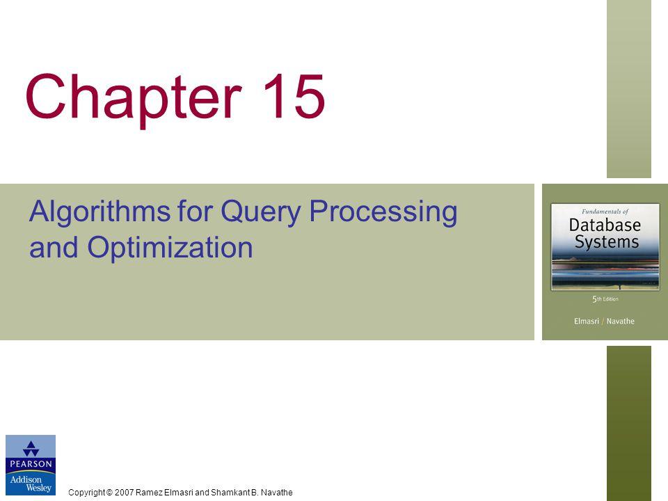 Copyright © 2007 Ramez Elmasri and Shamkant B.Navathe Slide 15- 3 Chapter Outline (1) 0.