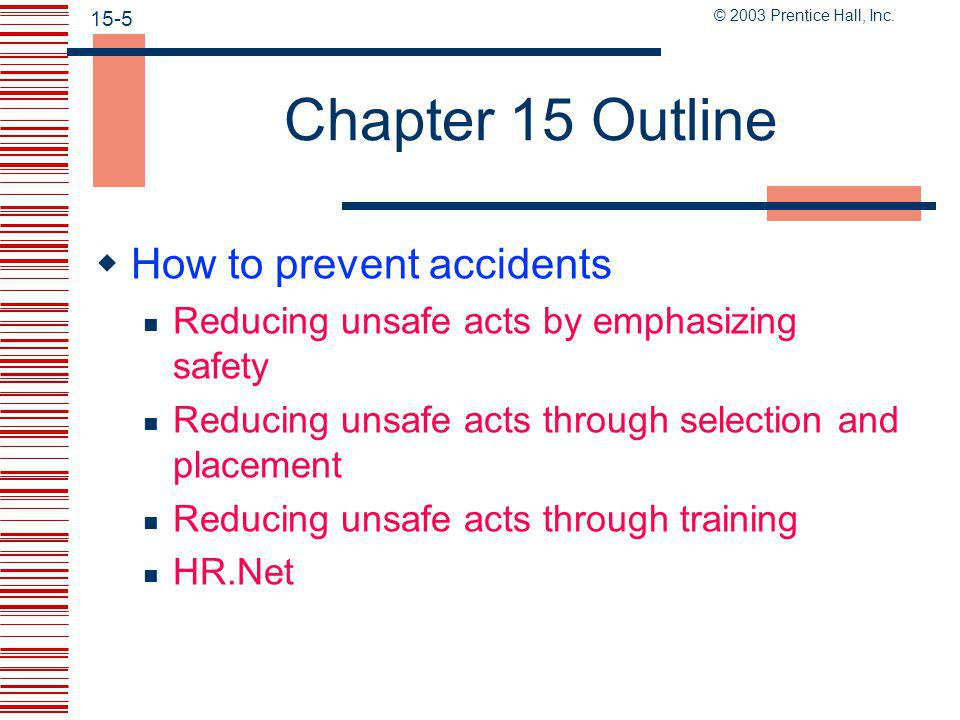 © 2003 Prentice Hall, Inc. 15-4 Chapter 15 Outline  What causes accidents.