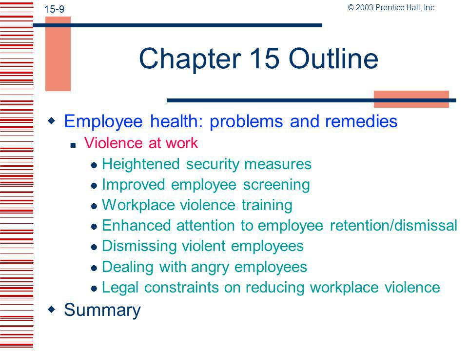 © 2003 Prentice Hall, Inc. 15-8 Chapter 15 Outline  Employee health: problems and remedies Asbestos exposure at work Computer-related health problems