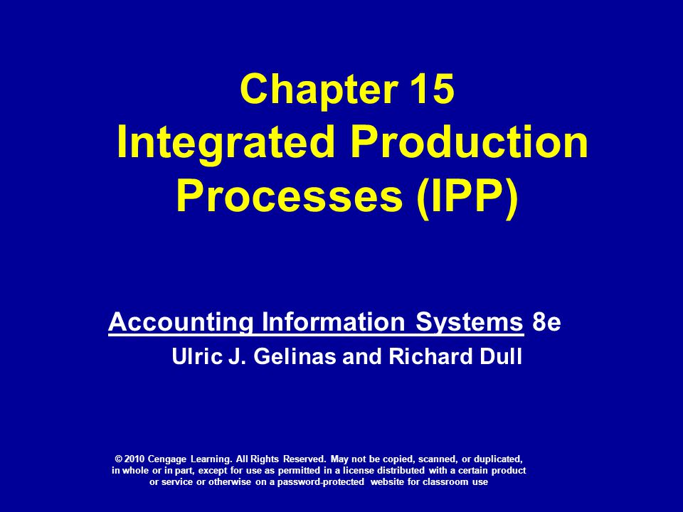 Chapter 15 Integrated Production Processes (IPP) Accounting Information Systems 8e Ulric J.