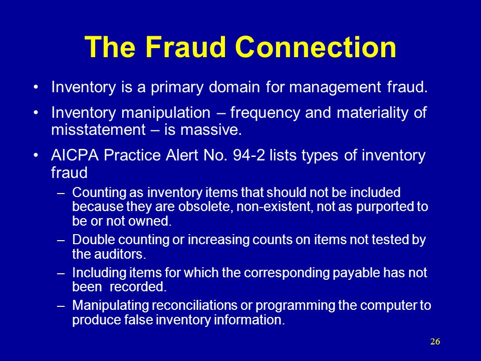 26 The Fraud Connection Inventory is a primary domain for management fraud.