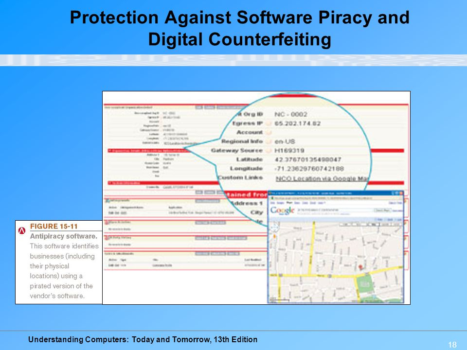 Understanding Computers: Today and Tomorrow, 13th Edition Protection Against Software Piracy and Digital Counterfeiting 18