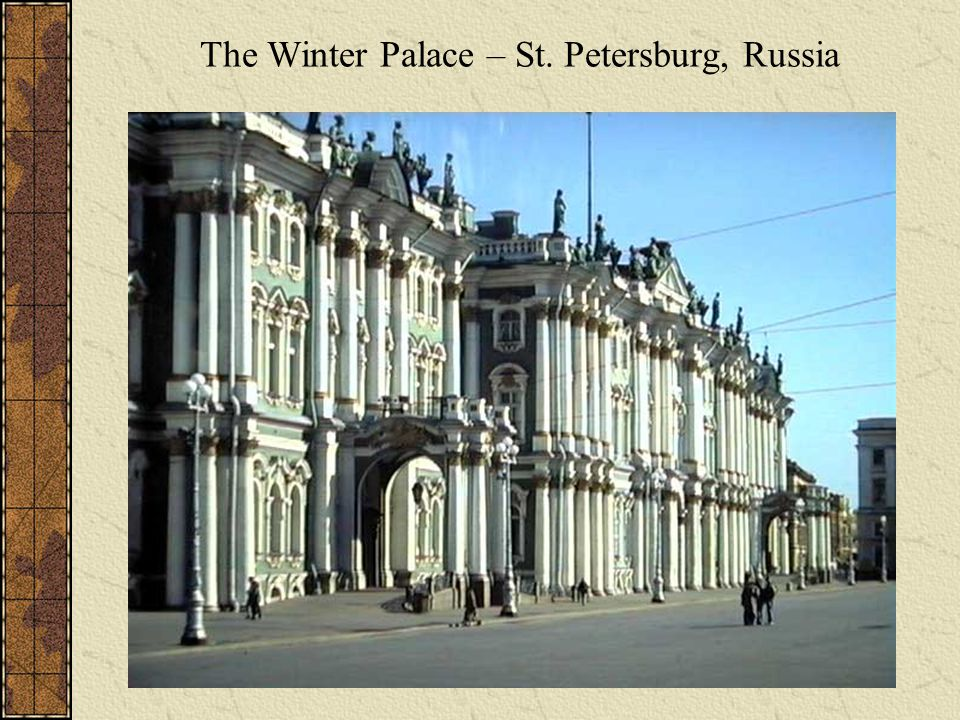 The Winter Palace – St. Petersburg, Russia