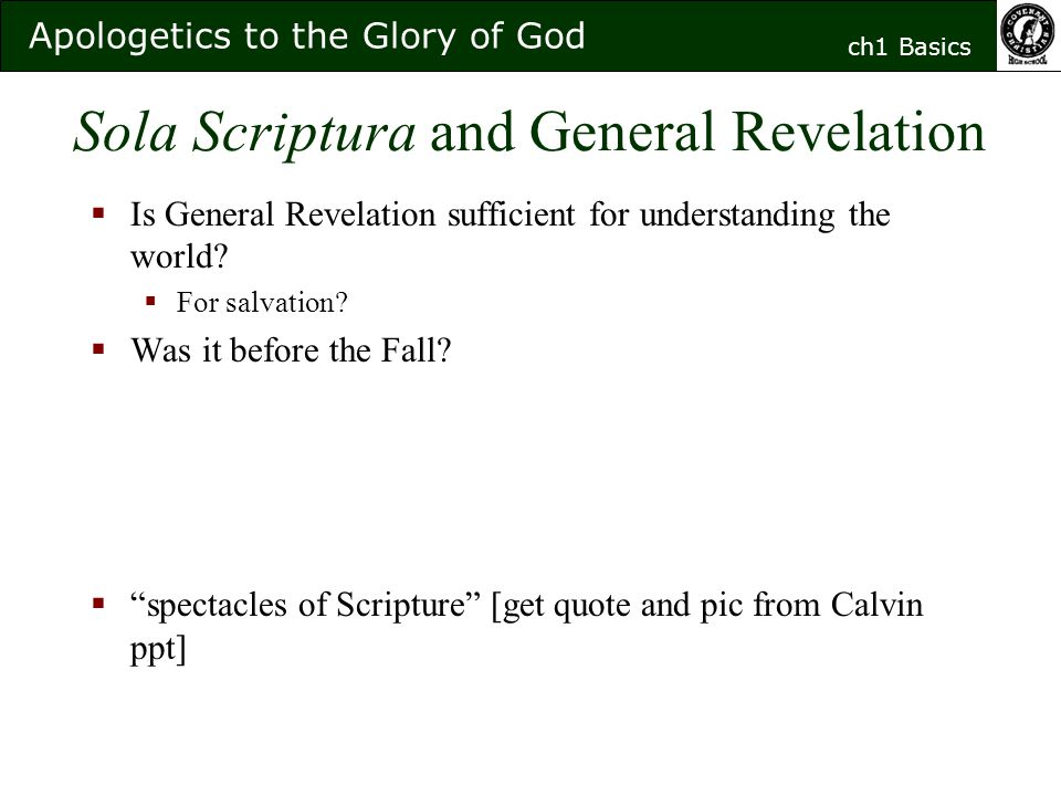 Sola Scriptura and General Revelation  Is General Revelation sufficient for understanding the world.