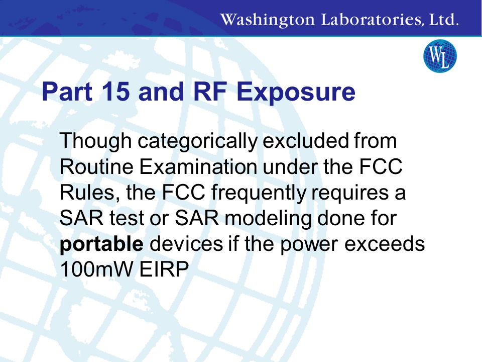 RF Safety Issues Human Exposure Rules and Regulations ANSI C95.1 OET 65 OET 65-C FCC Part 1.1037 FCC Part 2.1091 Mobile Devices FCC Part 2.1093 Portab