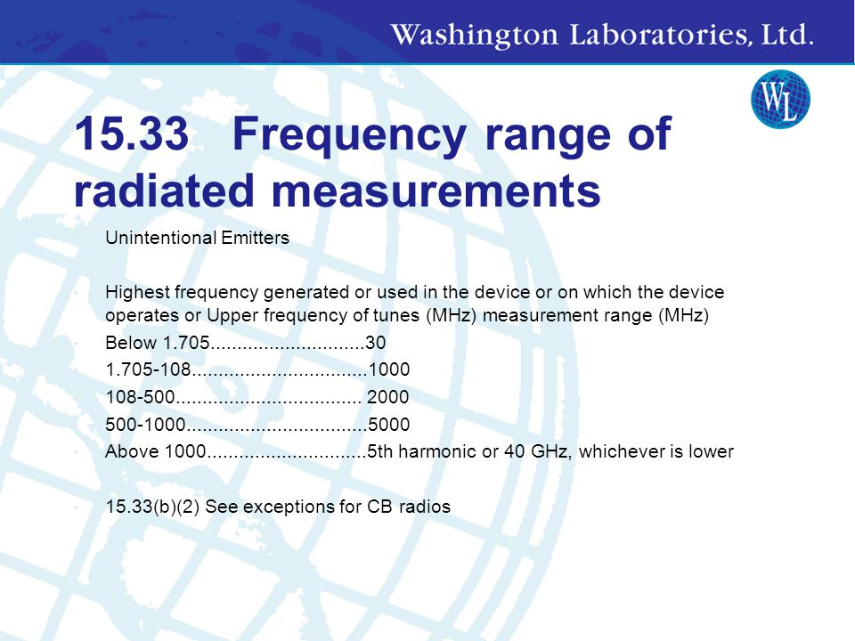 15.33 Frequency range of radiated measurements Intentional Emitters: f < 10 GHz: to the tenth harmonic of the highest fundamental frequency or to 40 G