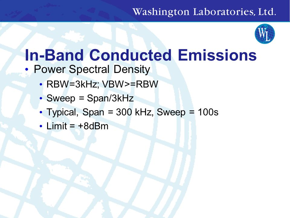 In-Band Conducted Emissions Peak Transmit Power RBW>=6 dB BW Use power meter with peak head detector or Diode detector/signal generator substitution m