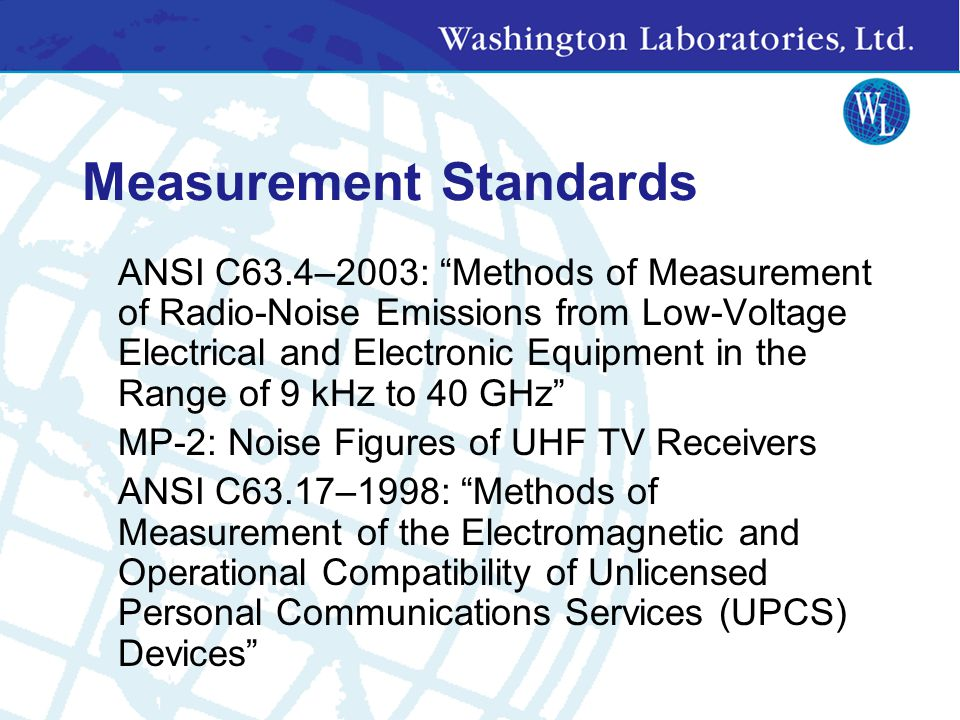 ETSI/EN Standards Available from www.etsi.org (free!) EMC & Radio Matters ETS 300 328: Radio Equipment and Systems (RES); Wideband transmission systems; Technical characteristics and test conditions for data transmission equipment operating in the 2,4 GHz ISM band and using spread spectrum modulation techniques EN 301 428: Satellite Earth Stations and Systems (SES); Harmonized EN for Very Small Aperture Terminal (VSAT); Transmit-only, transmit/receive or receive- only satellite earth stations operating in the 11/12/14 GHz frequency bands covering essential requirements under article 3.2 of the R&TTE directive